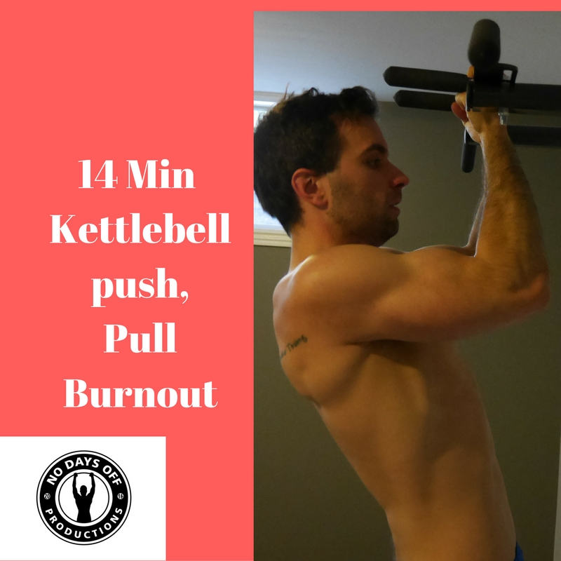 14 Min Kettlebell: Push Pull Total Body Burnout